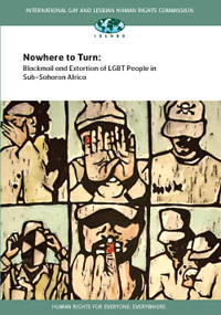 Nowhere to Turn: Blackmail and Extortion of LGBT People in Sub-Saharan African